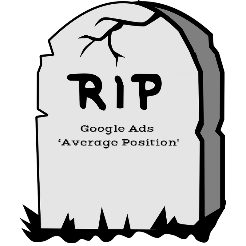 Google Stops Reporting Average Position in Google Ads - Whats the Alternative